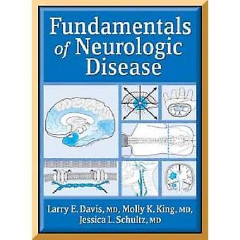 Fundamentals of Neurologic Disease by L.E. Davis - Molly K. King - Je