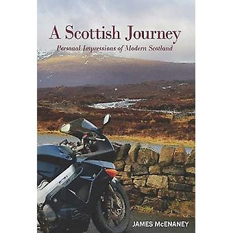 A Scottish Journey - Personal Impressions of Modern Scotland by James