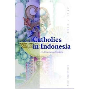 Catholics in Indonesia - 1808-1942 - A Documented History - Volume 2 - T