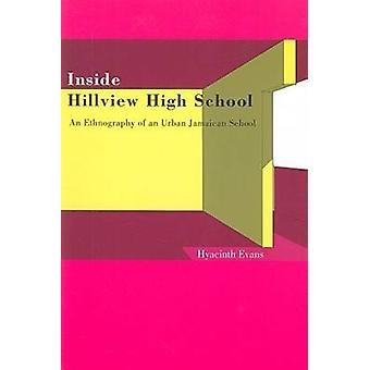 Inside Hillview High School - An Ethnographic Study of an Urban Jamaic