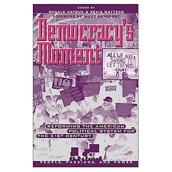 Van de democratie Moment: het Amerikaanse politieke systeem hervormen voor de 21e eeuw (mensen, passies & Power)