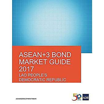 ASEAN+3 Bond Market Guide 2017 - Lao People's Democratic Republic by A