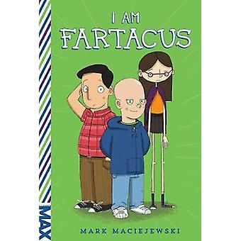 I Am Fartacus by Mark Maciejewski - 9781481464192 Book