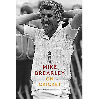 On Cricket by Mike Brearley - 9781472129468 Book