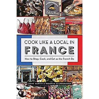 Cook Like a Local in France by Lynne Martin - 9781682683279 Book