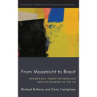 From Maastricht to Brexit - Democracy - Constitutionalism and Citizens