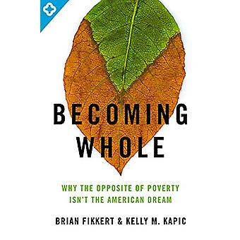 Becoming Whole by Brian Fikkert - 9780802401588 Book