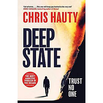 Deep State - The most addictive thriller of the decade by Chris Hauty