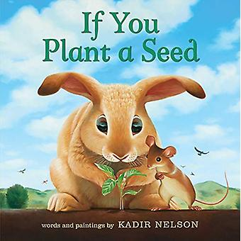 If You Plant a Seed by Kadir Nelson - 9780062932037 Book