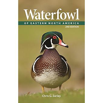 Waterfowl of Eastern North America by Chris Earley