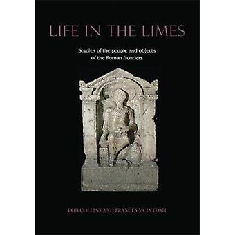 Life in the Limes by Edited by Frances McIntosh & Edited by Rob Collins