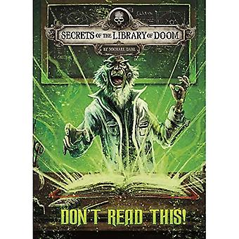 Don't Read This! (Secrets of the Library of Doom)
