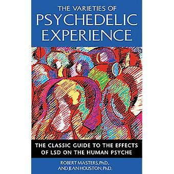 The Varieties of Psychedelic Experience by Masters & RobertHouston & Jean & Ph.D.