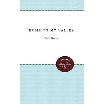 Home to My Valley door Paul Green - 9780807878576 Boek