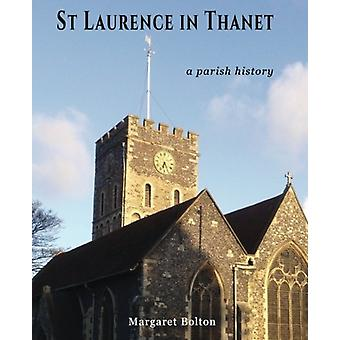 St Laurence in Thanet - Story of a Parish - 2016 by Margaret Bolton - 9