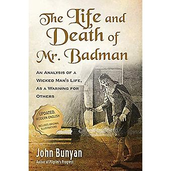 The Life and Death of Mr. Badman - An Analysis of a Wicked Man's Life
