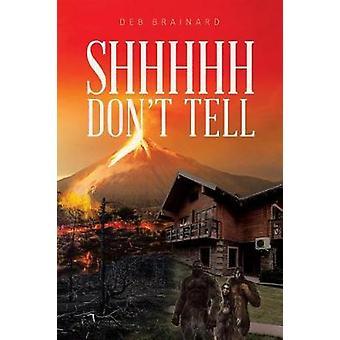 Shhhh Don't Tell by Deb Brainard - 9781640821552 Book
