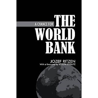 A Chance for the World Bank by Jozef Ritzen - 9781843311621 Book