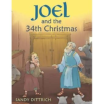 Joel and the 34th Christmas by Sandy Dittrich - 9781973618225 Book