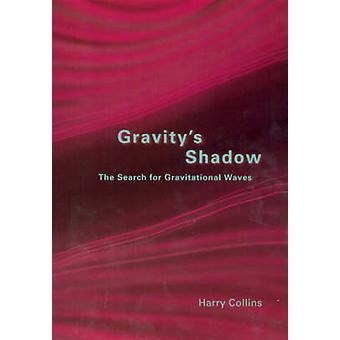 Gravitys Shadow by Harry Collins