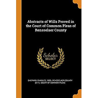 Abstracts of Wills Proved in the Court of Common Pleas of Rensselaer County