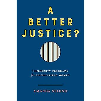 A Better Justice by Amanda Nelund