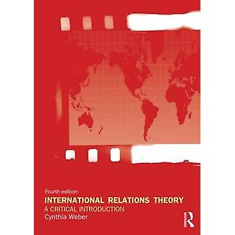 International Relations Theory  A Critical Introduction by Weber & Cynthia