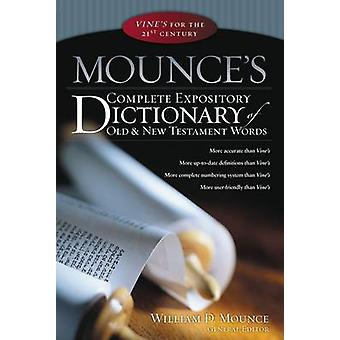Mounces Complete Expository Dictionary of Old and New Testament Words von William D Mounce