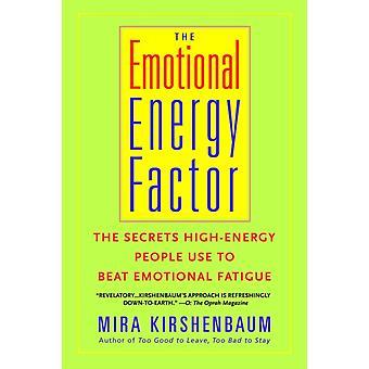 Den känslomässiga energifaktorn hemligheterna HighEnergy människor använder för att slå känslomässig trötthet av Mira Kirshenbaum