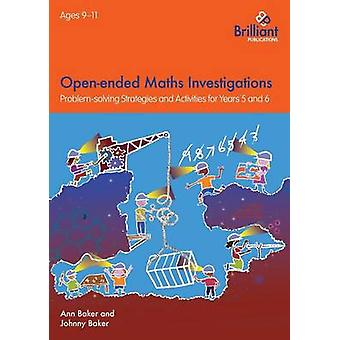 Openended Maths Investigations for 911 Year Olds by Baker & Ann
