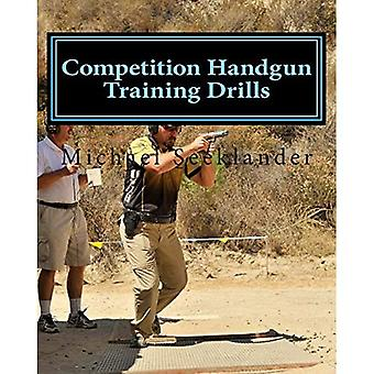 Competition Handgun Training Drills: From the Program: Your Competition Handgun Training Program
