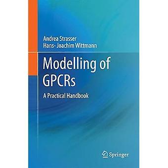 Modellering av GPCR - En praktisk handbok av Andrea Strasser - 9789400