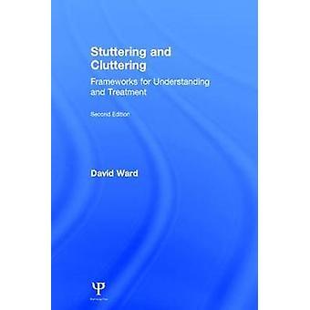 Stotteren en rommelen Tweede editie Frameworks voor begrip en behandeling