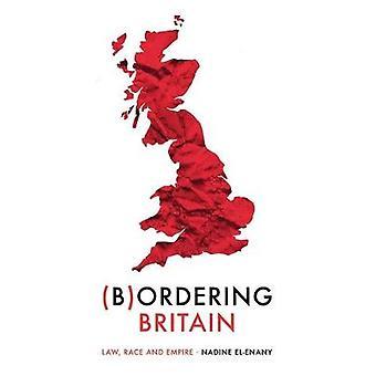 Grenzend aan Groot-Brittannië Law Race en Empire Manchester University Press
