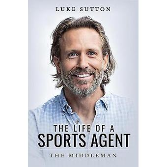 The Life of a Sports Agent The Middleman