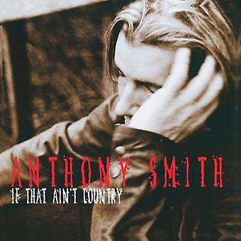 Anthony Smith - If That Ain't Country [CD] USA import