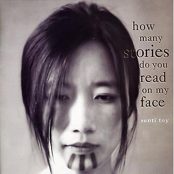 Senti Toy - How Many Stories Do You Read on My Face [CD] USA import