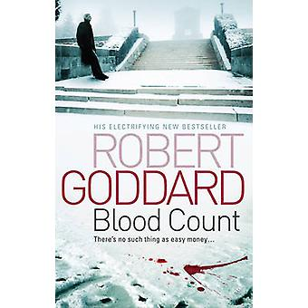 Blood Count by Robert Goddard - 9780552161305 Book