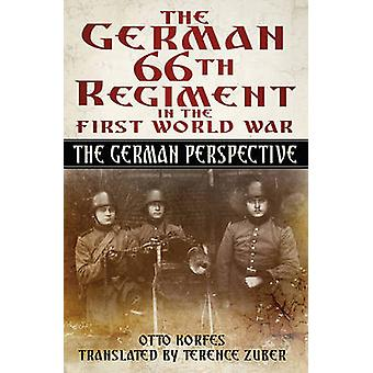The German 66th Regiment in the First World War - The German Perspecti