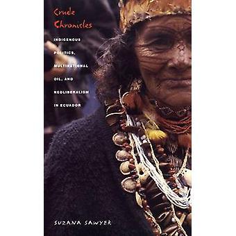 Grobe Chroniken - indigene Politik - multinationalen Öl- und Neoli