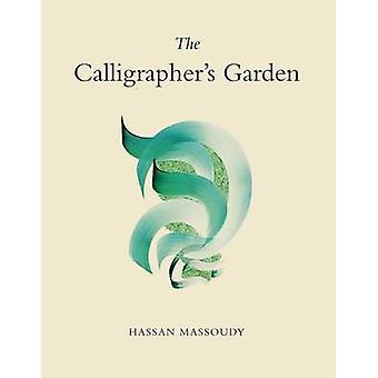 The Calligrapher's Garden by Hassan Massoudy - 9780863568565 Book