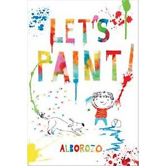 Let's Paint! by Gabriel Alborozo - 9781743313695 Book