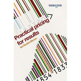 Practical Pricing for Results by Ian Ruskin-Brown - 9781854183743 Book