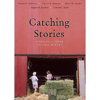Vangen van verhalen - een praktische gids voor Oral History door Donna M. DeBla