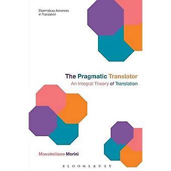 The Pragmatic Translator by Morini & Dr Massimiliano University of Urbino & Italy