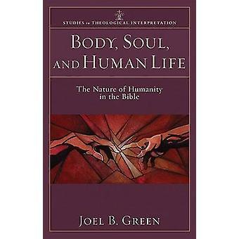 Ciało - dusza - i ludzkiego życia - natura ludzkości w Biblii przez
