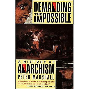 Verlangt das Unmögliche: eine Geschichte des Anarchismus