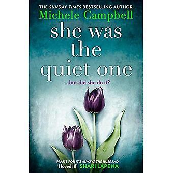 Ze Was de rustige One: de aangrijpende nieuwe roman van Sunday Times bestselling auteur Michele Campbell