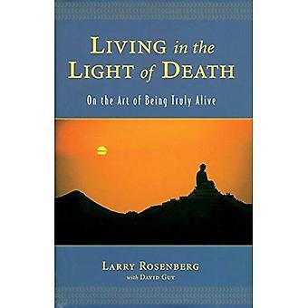 Vivre à la lumière de la mort: sur l'Art d'être vraiment vivant