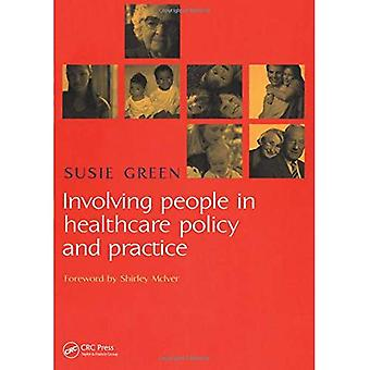 Involverer mennesker i helsetjenester politikk og praksis